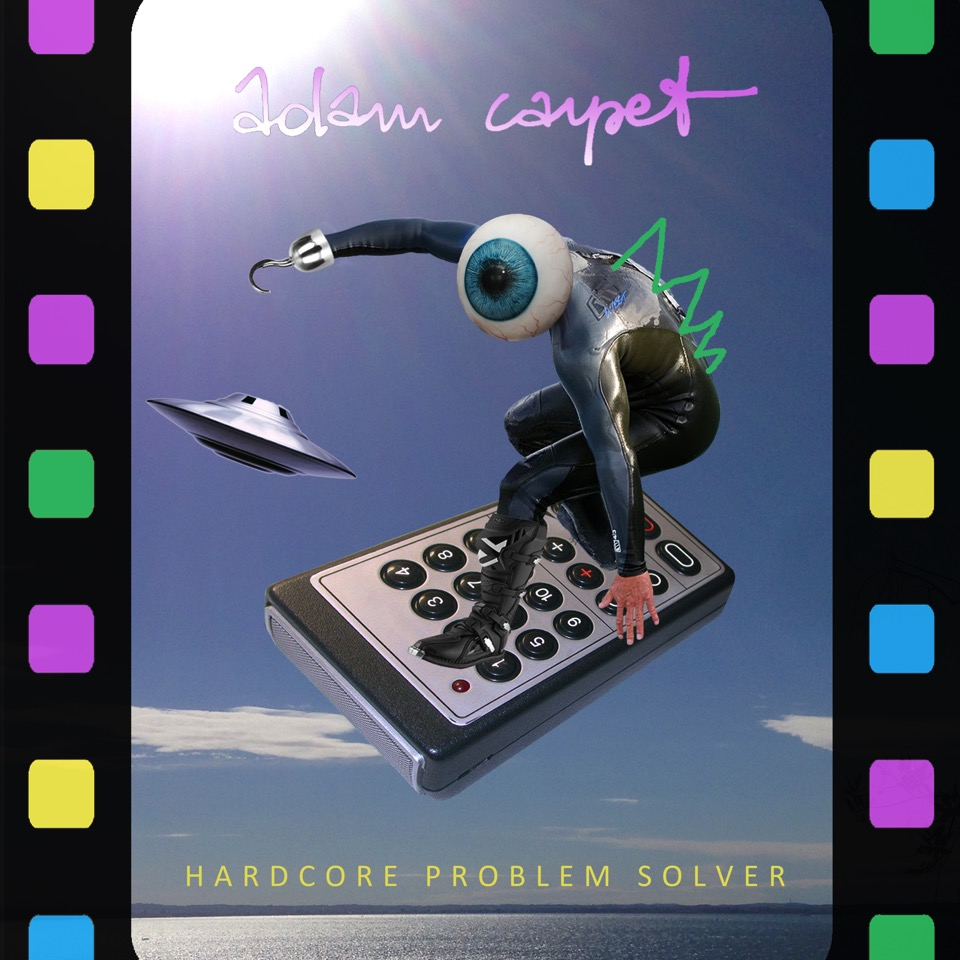 Adam Carpet: Hardcore Problem Solver, the new EP out on June 9